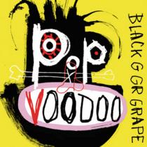 BLACK GRAPES – Pop Voodoo