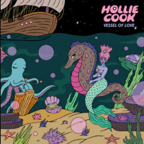 HOLLIE COOK – Vessel Of Love