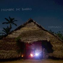 HOMBRE DE BARRO – Copoazú