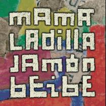 MAMÁ LADILLA – Jamón Beibe
