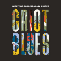MIGHTY MO RODGERS & BABA SISSOKO – Griot Blues