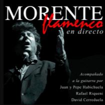 MORENTE – Flamenco En Directo
