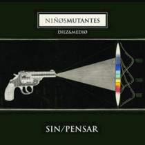 NIÑOS MUTANTES – Sin Pensar