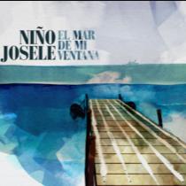 Niño Josele – El Mar De Mi Ventana