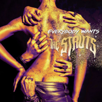 THE STRUTS – Everybody Wants