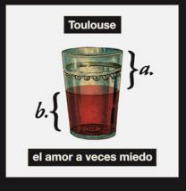 TOULOUSE – El Amor A Veces Miedo